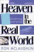Heaven in the Real World: The Transforming Touch of God