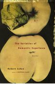 The Varieties of Romantic Experience: Stories