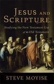 Jesus and Scripture: Studying the New Testament Use of the Old Testament