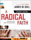 A Radical Faith: Essentials for Spirit-Filled Believers