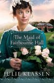 Julie Klassen - The Maid of Fairbourne Hall