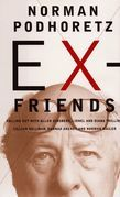 Ex-Friends: Falling Out With Allen Ginsberg, Lionel and Diana Trilling, Lillian Hannah Arendt, and Norman Mailer