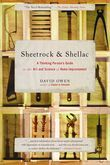 Sheetrock & Shellac: A Thinking Person's Guide to the Art and Science of Home Improvement