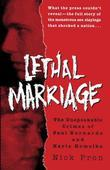 Lethal Marriage: The Unspeakable Crimes of Paul Bernardo and Karla Homolka