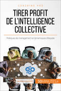 Comment tirer profit de l'intelligence collective ?