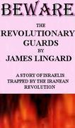 Beware the Revolutionary Guard