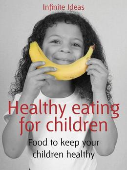 Healthy Eating for Children: Food to Keep Your Children Healthy