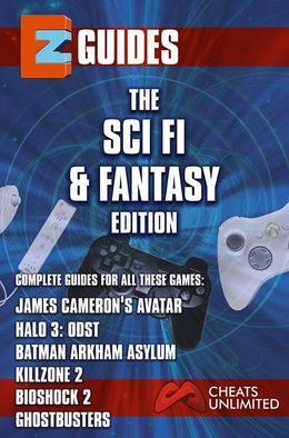 EZ Guides: The Sci-Fi / Fantasy Edition: Bioshock 2 / Halo 3: Odst / Batman: Arkham Asylum / Killzone 2 / Ghostbusters / James Ca