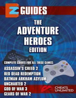EZ Guides: The Adventure Heroes Collection: Assassin's Creed 2 / Batman: Arkham Asylum / Gears of War 2 / God of War III / Red De
