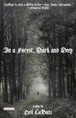 In a Forest, Dark and Deep: A Play