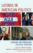 Latinas in American Politics: Changing and Embracing Political Tradition