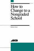 How to Change to a Nongraded School