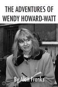 The Adventures of Wendy Howard-Watt