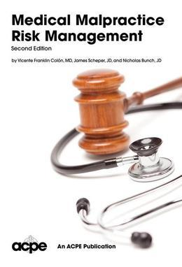 Medical Malpractice Risk Management, 2nd edition