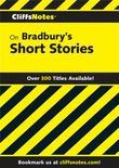 CliffsNotes on Bradbury's Short Stories