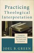 Practicing Theological Interpretation: Engaging Biblical Texts for Faith and Formation