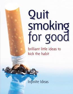 Quit smoking for good: 52 brilliant little ideas to kick the habit