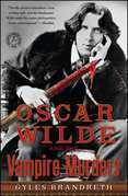 Oscar Wilde and the Vampire Murders: A Mystery