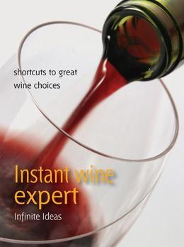 Instant wine expert: Shortcuts to great wine choices