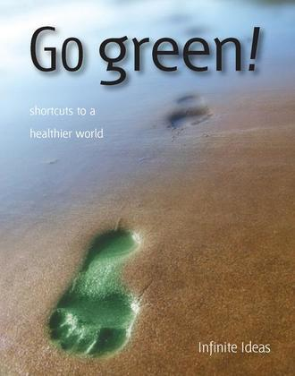 Go Green!: Shortcuts to a Healthier World