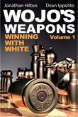 Wojo's Weapons: Winning with White