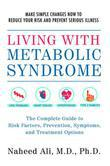 Living with Metabolic Syndrome: The Complete Guide to Risk Factors, Prevention, Symptoms and Treatment Options