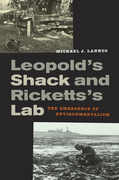 Leopold S Shack and Ricketts S Lab: The Emergence of Environmentalism