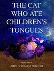 The cat who ate childrens tongues
