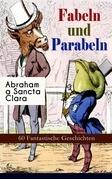 Fabeln und Parabeln: 60 Fantastische Geschichten (Vollständige Ausgabe)