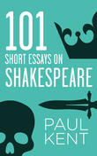 101 Short Essays on Shakespeare