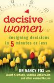 Decisive Women: Designing Decisions in 5 Minutes or Less