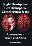 Right Hemisphere, Left Hemisphere, Consciousness & the Unconscious, Brain and Mind