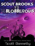 Scout Brooks Vs. The Blobberous (Book 3)