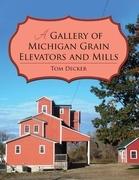 A Gallery of Michigan Grain Elevators and Mills