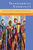 Transforming Community: The Wesleyan Way to Missional Congregations