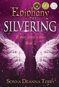Epiphany - THE SILVERING: A return to the Currency of Kindness