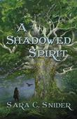 A Shadowed Spirit