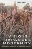 Visions of Japanese Modernity: Articulations of Cinema, Nation, and Spectatorship, 1895-1925
