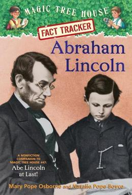 Abraham Lincoln: A Nonfiction Companion to Magic Tree House Merlin Mission #19: Abe Lincoln at Last