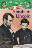 Abraham Lincoln: A Nonfiction Companion to Magic Tree House #47: Abe Lincoln at Last!