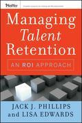 Managing Talent Retention: An ROI Approach