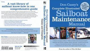 Don Casey's Complete Illustrated Sailboat Maintenance Manual: Including Inspecting the Aging Sailboat, Sailboat Hull and Deck Repair, Sailboat Refinis
