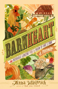 Barnheart: The Incurable Longing for a Farm of One's Own
