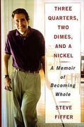 Three Quarters, Two Dimes and a Nickel: A Memoir of Becoming Whole