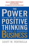 The Power of Positive Thinking in Business: Ten Traits for Maximum Results
