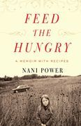 Feed the Hungry: A Memoir with Recipes