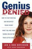 Genius Denied: How to Stop Wasting Our Brightest Young Minds