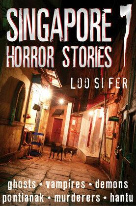 Singapore Horror Stories: Vol 7