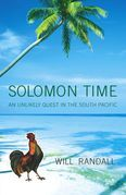 Solomon Time: An Unlikely Quest in the South Pacific