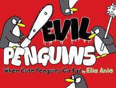 Evil Penguins: When Cute Penguins Go Bad